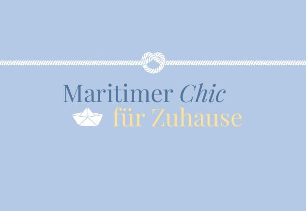 Maritimer Chic für Zuhause
