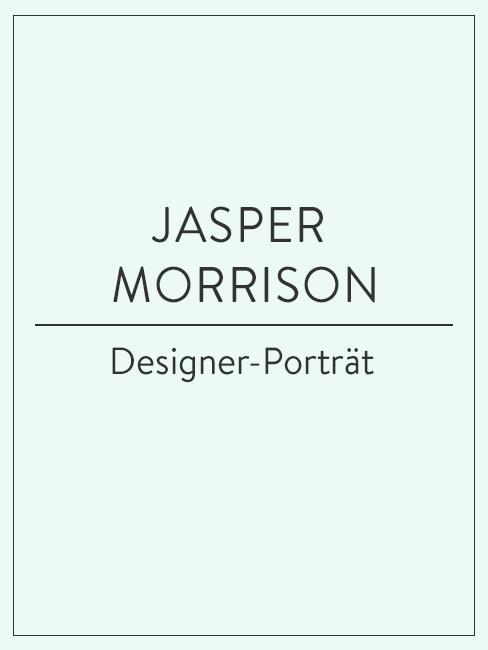 Designer-Porträt über Jasper Morrison