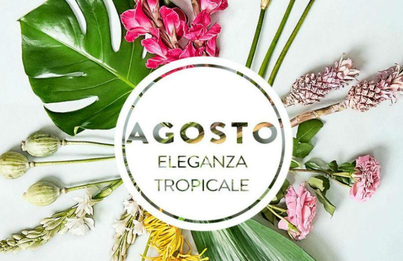 Bouquet del mese - Agosto tropicale