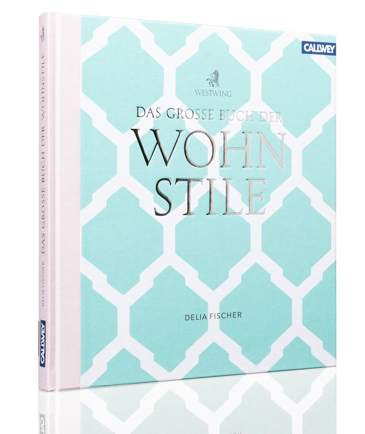 Westwing präsentiert: Das grosse Buch der Wohnstile