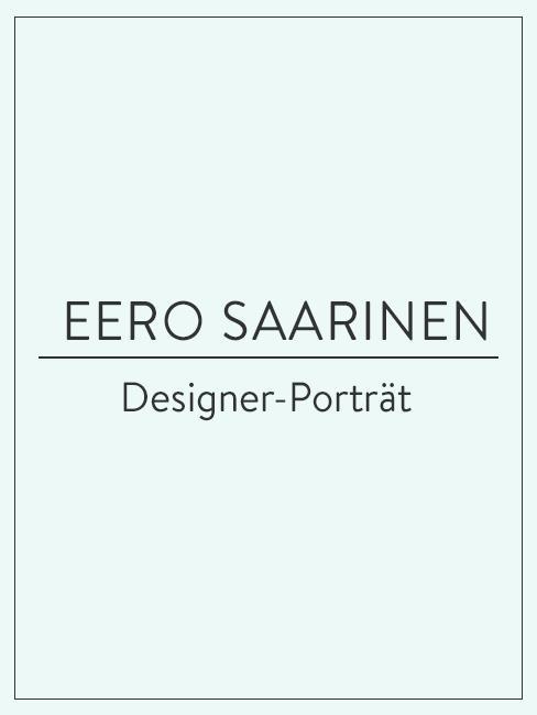 Designer-Porträt über Eero Saarinen