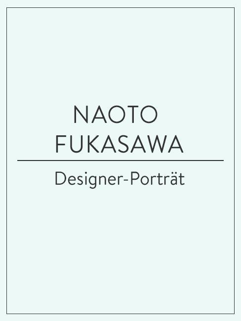 Designer-Porträt über Naoto Fukasawa