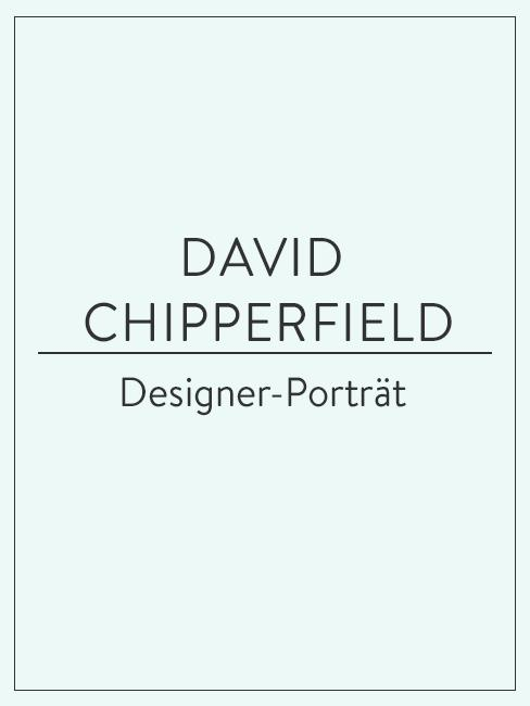 Designer-Porträt über David Chipperfield