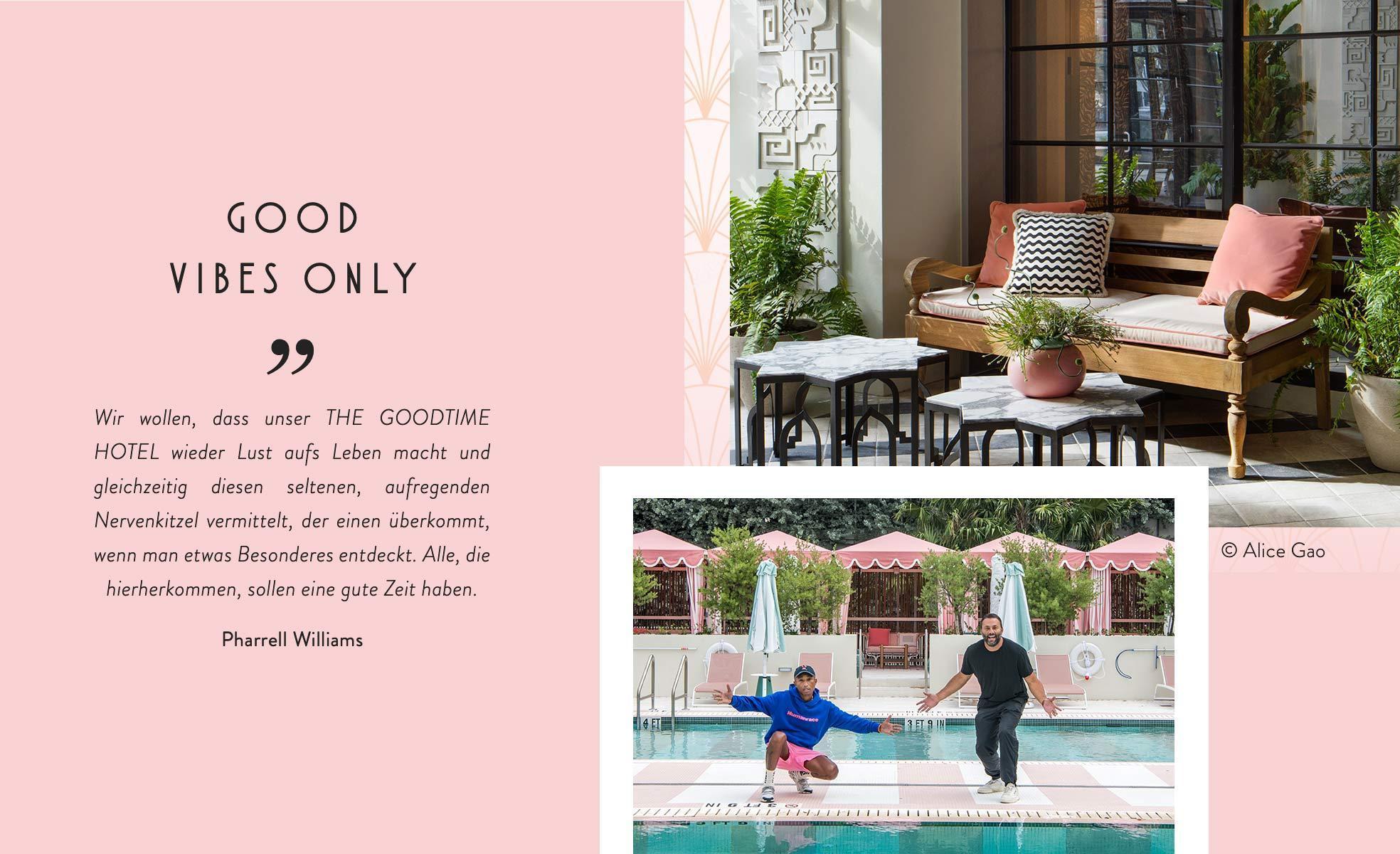 Pharrell Williams the Goodtimes Hotel Miami Zitat