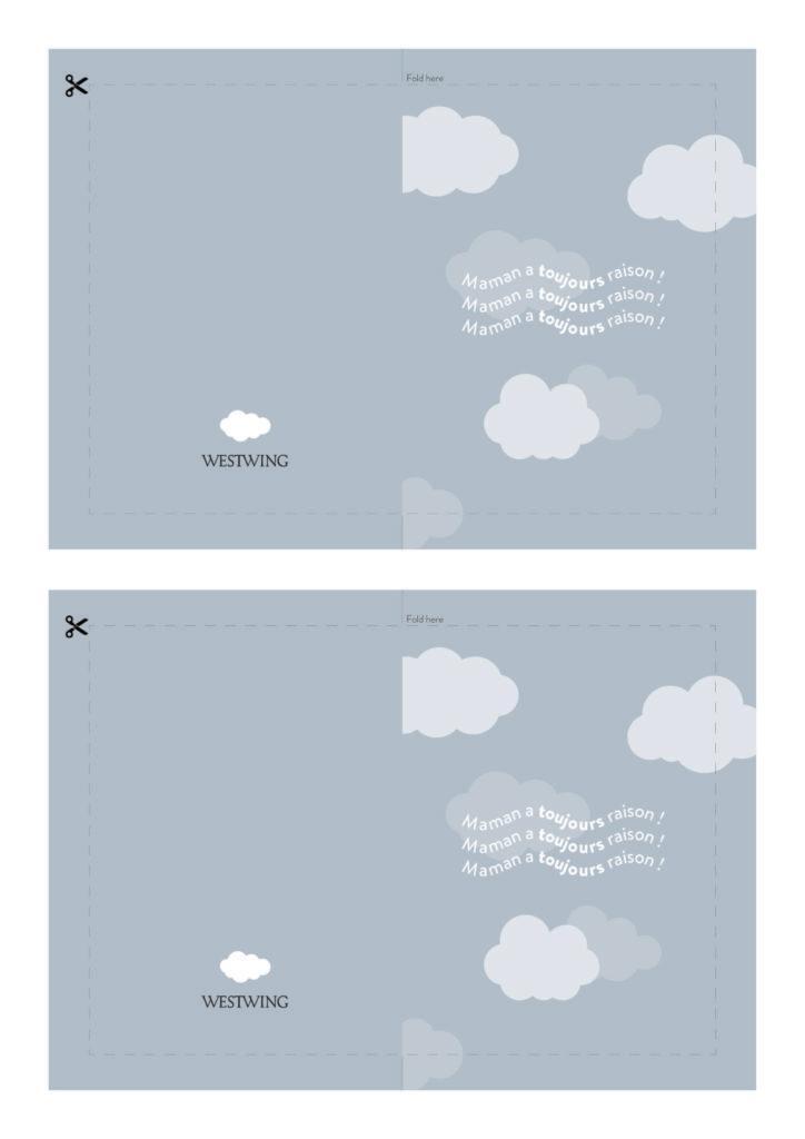Modèle de carte DIY Westwing pour la fête des mères , fond gris clair avec des nuages et message Maman a toujours raison