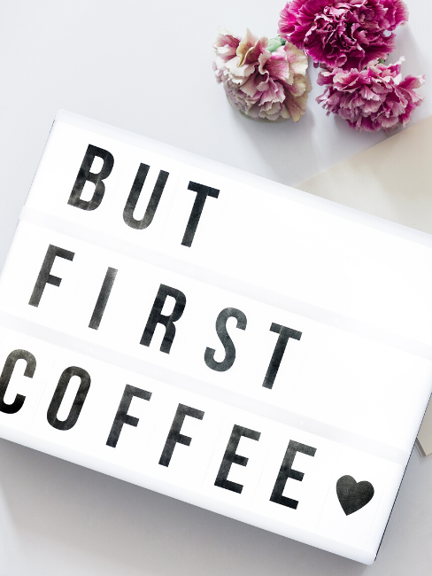 Lightbox But first coffee